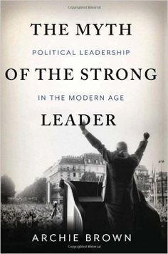 THE MYTH OF THE STRONG LEADER: POLITICAL LEADESHIP IN THE MODERN AGE de Archie Brown. All too frequently, leadership is reduced to a simple dichotomy: the strong versus the weak. Yet, there are myriad ways to exercise effective political leadership -- as well as different ways to fail. We blame our leaders for economic downfalls and praise them for vital social reforms, but rarely do we question what makes some leaders successful while others falter. In this magisterial and wi... Cote : 9-41…