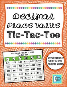 Decimal Place Value Tic-Tac-ToeThis Decimal Place Value Tic-Tac-Toe game allows students to play in pairs in order to practice identifying decimal place values. Students will identify the value of digits in the ones, tenths, hundredths, and thousandths.