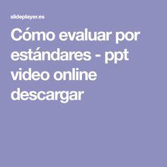 Cómo evaluar por estándares - ppt video online descargar