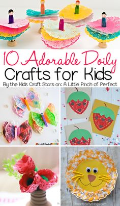10 Adorable Doily Crafts for Kids -(including butterflies, dolls, flowers, and more)