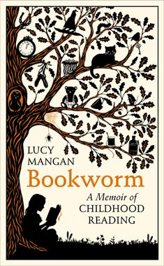 Bookworm, A Memoir of Childhood Reading by Lucy Mangan
