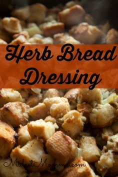 Delicious, savory amazing Herb Bread Dressing that is perfect for ...