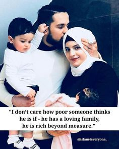"""""""I don't care how poor someone thinks he is if - he has a loving family, he is rich beyond measure. Muslim Couple Quotes, Cute Muslim Couples, Muslim Love Quotes, Couples Quotes Love, Love In Islam, Love Husband Quotes, Quran Quotes Love, Islamic Love Quotes, Islamic Inspirational Quotes"""