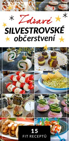 Fitness recepty na Silvestra, oslavu nebo party Bon Appetit, Party Time, Food And Drink, Healthy Eating, Appetizers, Healthy Recipes, Snacks, Breakfast, Ethnic Recipes