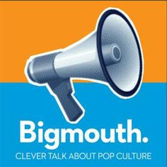Clever talk about pop culture  Bigmouth is pop culture talk for discerning grown-ups. Music, TV, movies, books or something else entirely – we'll enthuse, argue, squabble and pick over the bones of what's happening in the world of the stuff we love  Presented by WORD magazine veterans Andrew Harrison (ex-editor of Q, Select and Mixmag) with Matt Hall, ex of The Guardian and BBC Radio.