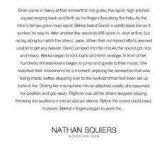 """Nathan Squiers - """"Brian came in heavy at that moment on his guitar, the rapid, high-pitched squeal..."""". sing, adventure, music, blood, action, vampire, werewolf, horror, vampires, thriller, dark, demons, werewolves, gothic, singer, demon, singing, guitar, prince, musician, concert, bassist, possess, guitarist, drums, group, vocal, were, perform, goth, bass, bloodtone, drummer, theriomorph, therion, therions, vamp, vocalist"""