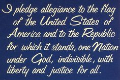 I pledge allegiance to the flag.......one nation under God, if you don't like it, kiss my AMERICAN *%#!!!!!