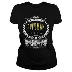 PITTMAN PITTMANBIRTHDAY PITTMANYEAR PITTMANHOODIE PITTMANNAME PITTMANHOODIES  TSHIRT FOR YOU