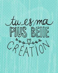 Tu es ma plus belle création | Étampe par www.tchoubi.com