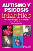 LIBROS TRILLAS: AUTISMO Y PSICOSIS INFANTILES UNA ALTERNATIVA PARA...