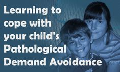 Parenting your child with a behavioural condition that's not well understood is hard. Angela has some help about Pathological Demand Avoidance