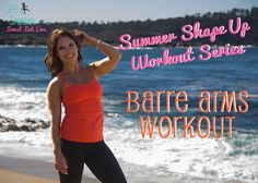 Life in Spandex Summer Shape Up Workout Series Barre Arms #workoutwednesday