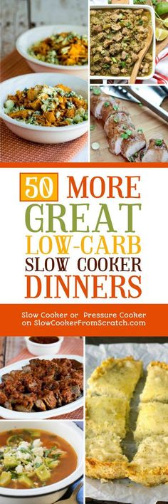 Here are 50 MORE Great Low-Carb Slow Cooker Dinners, plus check out the links at the end to other Low-Carb Slow Cooker Dinner round-ups with many more recipes! [from Slow Cooker or Pressure Cooker at SlowCookerFromScratch.com] #SlowCooker #CrockPot #LowCarb #LowCarbSlowCooker #LowCarbSlowCookerDinner
