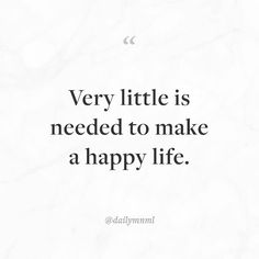 """Very little is needed to make a happy life.""    Feel free to share our posts with anyone you'd like.  You can also find us here: dailymnml.com Twitter: @dailymnml    Tags: #dailymnml #minimalism #quote #quotes #minimal #minimalist #minimalistic #minimalquote #minimalzine #minimalmood #minimalove #lessismore #simple #simplelife #simpleliving #simplicity #instaminim #stoicism #goodlife #inspiration #motivation #slowlife #slowliving #mindfulness #love #wisdom #mnml #quotesoftheday…"