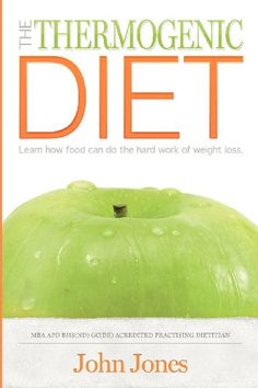 The Thermogenic Diet: Learn how food can do the hard work of weight loss (Volume 1) « LibraryUserGroup.com – The Library of Library User Group