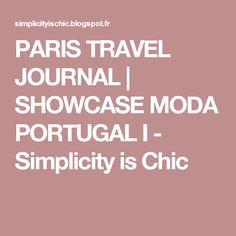 PARIS TRAVEL JOURNAL | SHOWCASE MODA PORTUGAL I           -            Simplicity is Chic