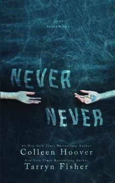 The Bookaholic Zone: Reseña #21: Never-Never -Colleen Hoover y Tarryn Fisher