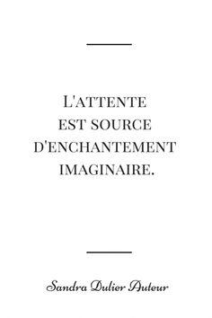 Citation Sandra Dulier Auteur - Plus de citations pinterest sur http://www.sandradulier.com/blog/pinterest/