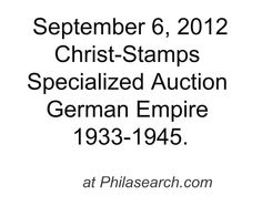 http://custard-pie.com/ Specialized Auction sale Germany 1933-1945. Included is a comprehensive section better Zeppelin mail from the  airships Graf Zeppelin, Hindenburg and Graf Zeppelin II. Large offer on Third Reich propaganda postcards. Special section of Willrich and VDA cards from a specialized collection including many rarities.