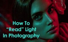 Learning to use light properly can make a major difference in the quality and character of your photos.
