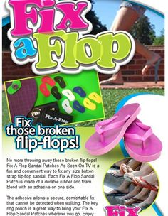 No more throwing away those broken flip-flops! Fix A Flop Sandal Patches is a fun and convenient way to fix any size button strap flip-flop sandal. #FixIt