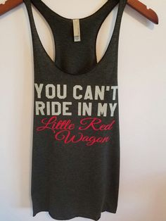 You Can't Ride In My Little Red Wagon Tank Top. Miranda Lambert Tank top Country Tank Top Country Shirt by SouthernCharme Country Tank Tops, Top Country, Country Casual, Miranda Lambert Shirt, Country Music Shirts, Country Concerts, Little Red Wagon, Custom Tank Tops, Country Outfits