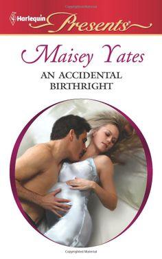 An Accidental Birthright: Maisey Yates: 9780373129850: Amazon.com: Books