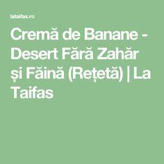Cremă de Banane - Desert Fără Zahăr și Făină (Rețetă) | La Taifas