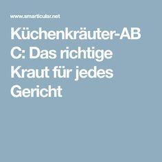 Küchenkräuter-ABC: Das richtige Kraut für jedes Gericht