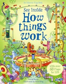 See inside how things work - my 3 year old is currently obsessed with this book. It is pretty awesome. I am learning a ton! :-)