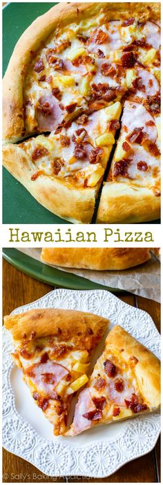 Hawaiian Pizza by sallysbakingaddiction.com. This crowd-pleasing recipe starts with my fluffy homemade pizza crust and is finished with a sprinkle of crisp bacon.