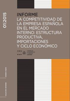 La competitividad de la empresa española en el mercado interno : estructura productiva, importaciones y ciclo económico.      Consejo Económico y Social, 2015