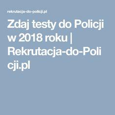 Zdaj testy do Policji w 2018 roku | Rekrutacja-do-Policji.pl