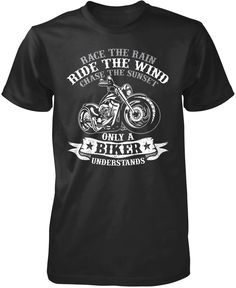 Chase the Sunset - Only A Biker Understands T-Shirt