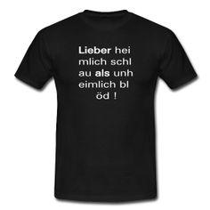 """Männer Shirt schwarz - Spruch """"Lieber heimlich schlau als unheimlich blöd"""" - weiße Schrift"""