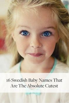 16 Swedish Baby Names That Are the Absolute Cutest via @PureWow