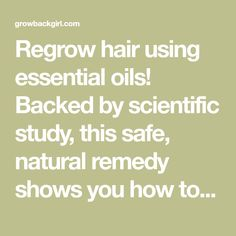 Regrow hair using essential oils! Backed by scientific study, this safe, natural remedy shows you how to use essential oils for hair growth.