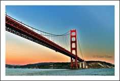 Golden Gate Bridge - San Fransciso - Awesome sight!! Thanks Mike:)
