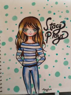 A drawing of Stacy Plays! I really like how the hair turned out! Paige and Molly love you, go rescue a dog