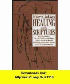 Healing and the Scriptures (9780840790118) David Martyn Lloyd-Jones , ISBN-10: 0840790112  , ISBN-13: 978-0840790118 ,  , tutorials , pdf , ebook , torrent , downloads , rapidshare , filesonic , hotfile , megaupload , fileserve Lloyd Jones, Yahoo Search, Yahoo Images, Image Search, Healing, David, Scriptures, Pdf, Tutorials