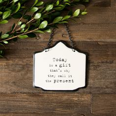"""Today is a Gift"" Sign"