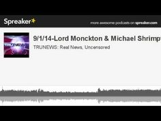 ▶ TRUNEWS 9/1/14 Lord Christopher Monckton & Michael Shrimpton interview simultaneously --  DISCUSSING WHAT CHINA AND RUSSIA ARE DOING --- IMPORTANT INFORMATION