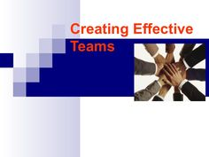 Creating effective teams ppt by Sumit Malhotra via slideshare