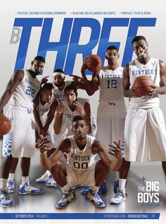First edition of B Three Magazine | 2013-2014 A University of Kentucky basketball magazine. Designed & distributed by Underground Design.