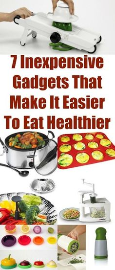 7 Inexpensive Gadgets That Make It Easier To Eat Healthier. Eat clean.