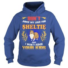 SHELTIE Don't Judge My Love SHELTIE #gift #ideas #Popular #Everything #Videos #Shop #Animals #pets #Architecture #Art #Cars #motorcycles #Celebrities #DIY #crafts #Design #Education #Entertainment #Food #drink #Gardening #Geek #Hair #beauty #Health #fitness #History #Holidays #events #Home decor #Humor #Illustrations #posters #Kids #parenting #Men #Outdoors #Photography #Products #Quotes #Science #nature #Sports #Tattoos #Technology #Travel #Weddings #Women