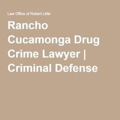 Drug Crimes - Contact a Rancho Cucamonga Criminal Defense Lawyer from Law Office of Robert Little today if you or someone you know is facing serious criminal charges. Criminal Defense, Rancho Cucamonga, Under The Influence, Domestic Violence, Lawyer, Drugs, Crime, California, Crime Comics