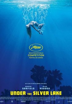 Cinéma : Under the Silver Lake, de David Robert Mitchell - Avec Andrew Garfield, Riley Keough, Topher Grace Jimmi Simpson, Andrew Garfield, The Stranger, Riki Lindhome, Riley Keough, O Grande Lebowski, Cannes, The Graduate 1967, Los Angeles