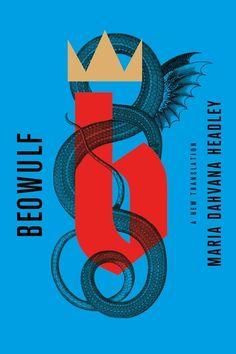 Beowulf: A New Translation | Maria Dahvana Headley | Macmillan New Books, Good Books, Seamus Heaney, New Statesman, Beowulf, English Literature, Retelling, Old English, Memoirs