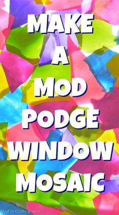 Make a Mod Podge Window Mosaic with your Kids - Mad in Crafts
